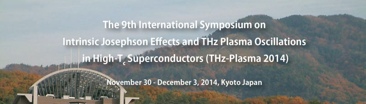 THz-plasma2014 (Nov. 30 – Dec. 3, 2014, Kyoto Japan)